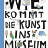 Wie kommt die Kunst ins Museum